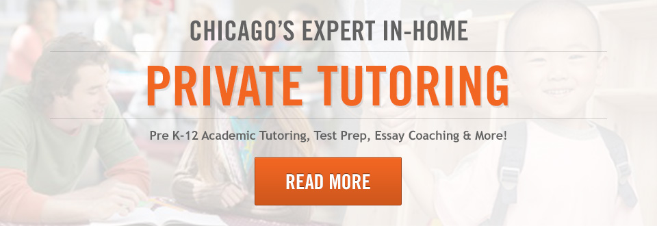 Chicago's Expert In-Home Private Tutoring
