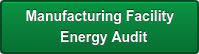 Manufacturing Facility     Energy Audit