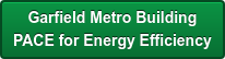Garfield Metro Building      PACE for Energy Efficiency