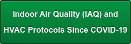 Indoor Air Quality (IAQ) and  HVAC Protocols Since COVID-19