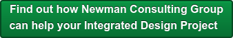 Find out how Newman Consulting Group   can help your Integrated Design Project