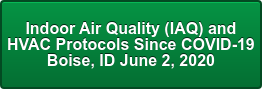 Indoor Air Quality (IAQ) and HVAC Protocols Since COVID-19 Boise, ID June 2, 2020