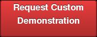 Request Custom Demonstration