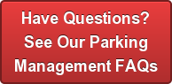 Have Questions? See Our Parking Management FAQs
