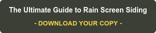 The Ultimate Guide to Rain Screen Siding - DOWNLOAD YOUR COPY -