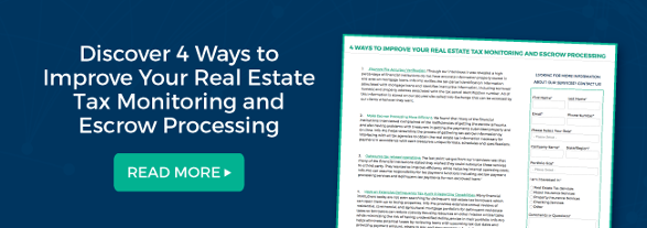 Discover 4 Ways to Improve Your Real Estate Tax Monitoring and Escrow Processing