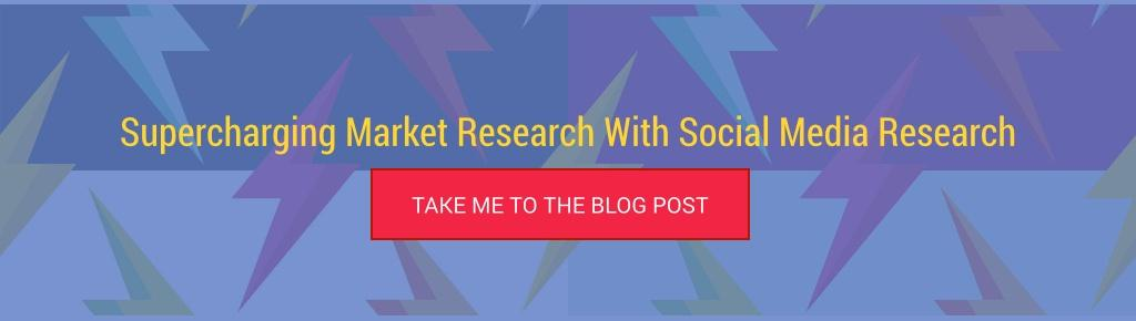 Link to supercharging market research with social media research blog post