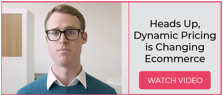Heads Up, Dynamic Pricing is Changing Ecommerce