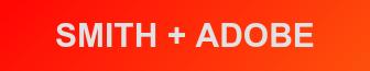 SMITH + Adobe