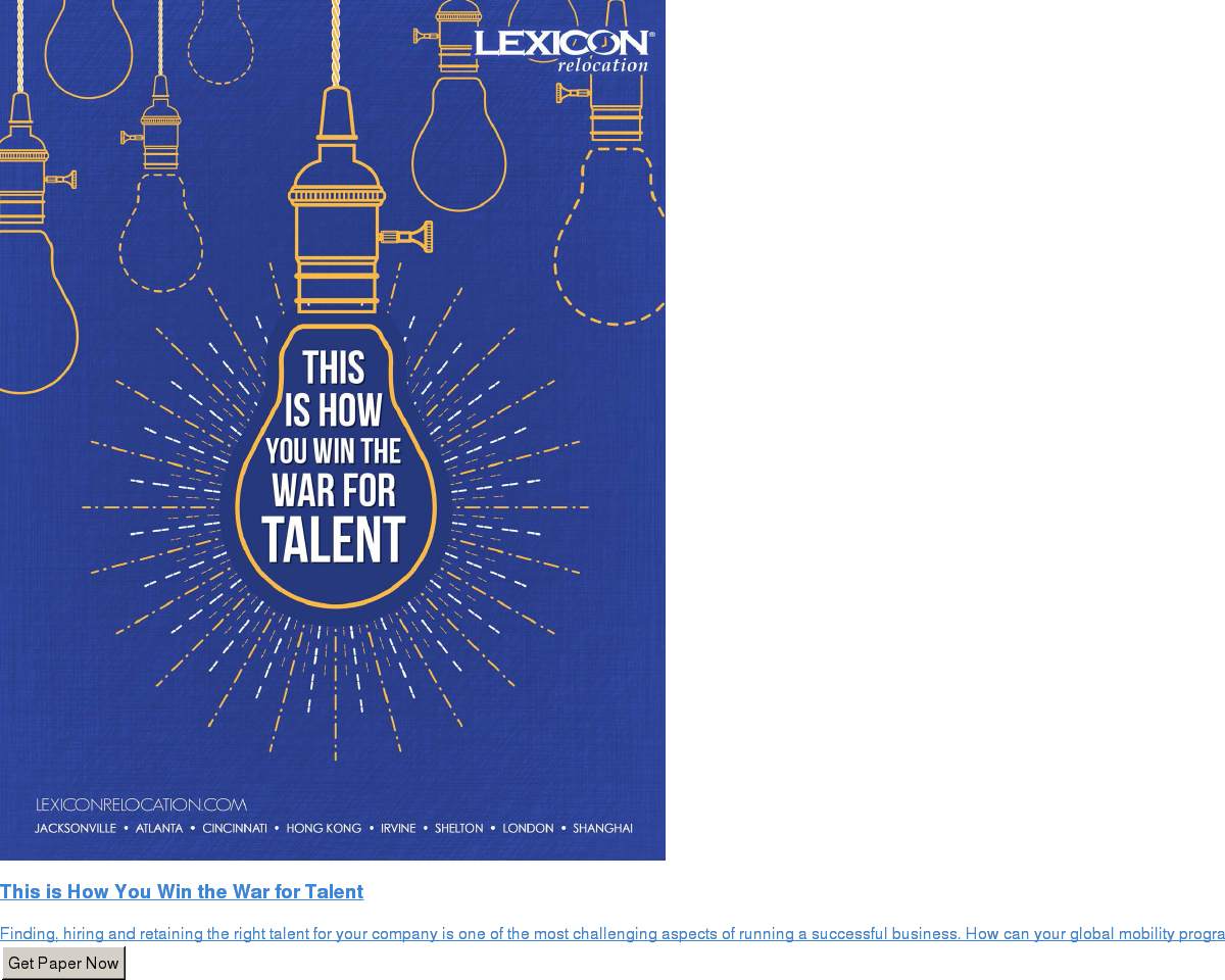 This is How You Win the War for Talent  Finding, hiring and retaining the right talent for your company is one of the  most challenging aspects of running a successful business. How can your global  mobility program help in this? Get Paper Now