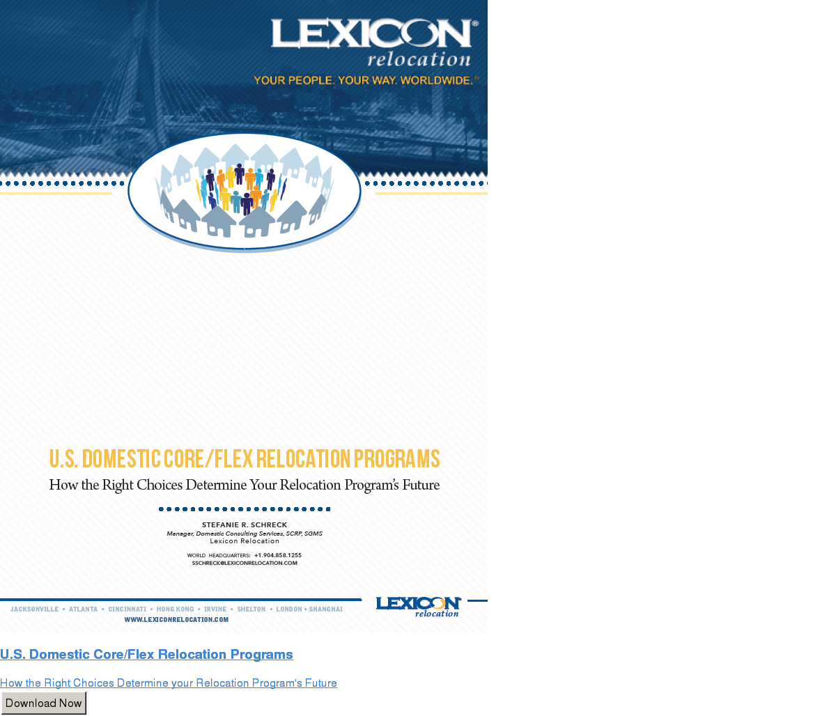 U.S. Domestic Core/Flex Relocation Programs  How the Right Choices Determine your Relocation Program's Future Download Now
