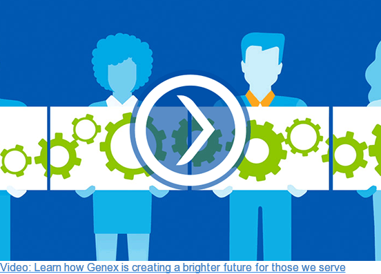 Video: Learn how Genex is creating a brighter future for those we serve