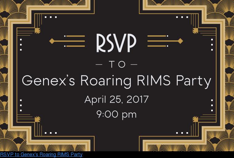 RSVP to Genex's Roaring RIMS Party