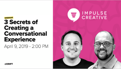Join Us for the 3 Secrets of Creating a Conversational Experience