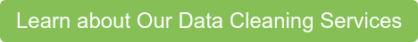Learn about Our Data Cleaning Services