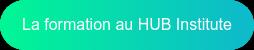 La formation au HUB Institute