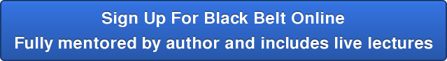 Sign Up For Black Belt Online Fully mentored by author and includes live lectures