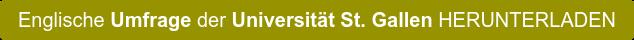 Englische Umfrage der Universität St. Gallen HERUNTERLADEN