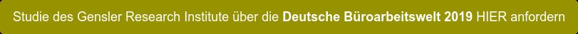 Studie des Gensler Research Institute über die Deutsche Büroarbeitswelt 2019  HIER anfordern