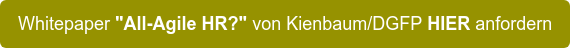 """Whitepaper """"All-Agile HR?"""" von Kienbaum/DGFP HIER anfordern"""