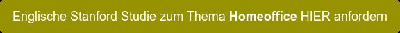 Englische Stanford Studie zum Thema Homeoffice HIER anfordern