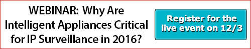 Webinar:  Why intelligent appliances are critical for IP surveillance in 2016?