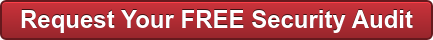 Request Your FREE Security Audit