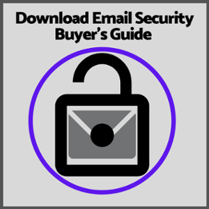 Download Email Security Buyer's Guide Now