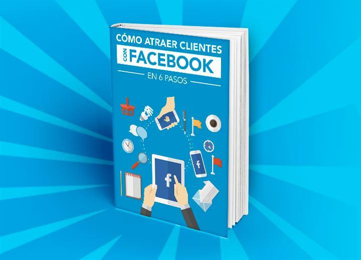ebook Cómo atraer clientes con Facebook