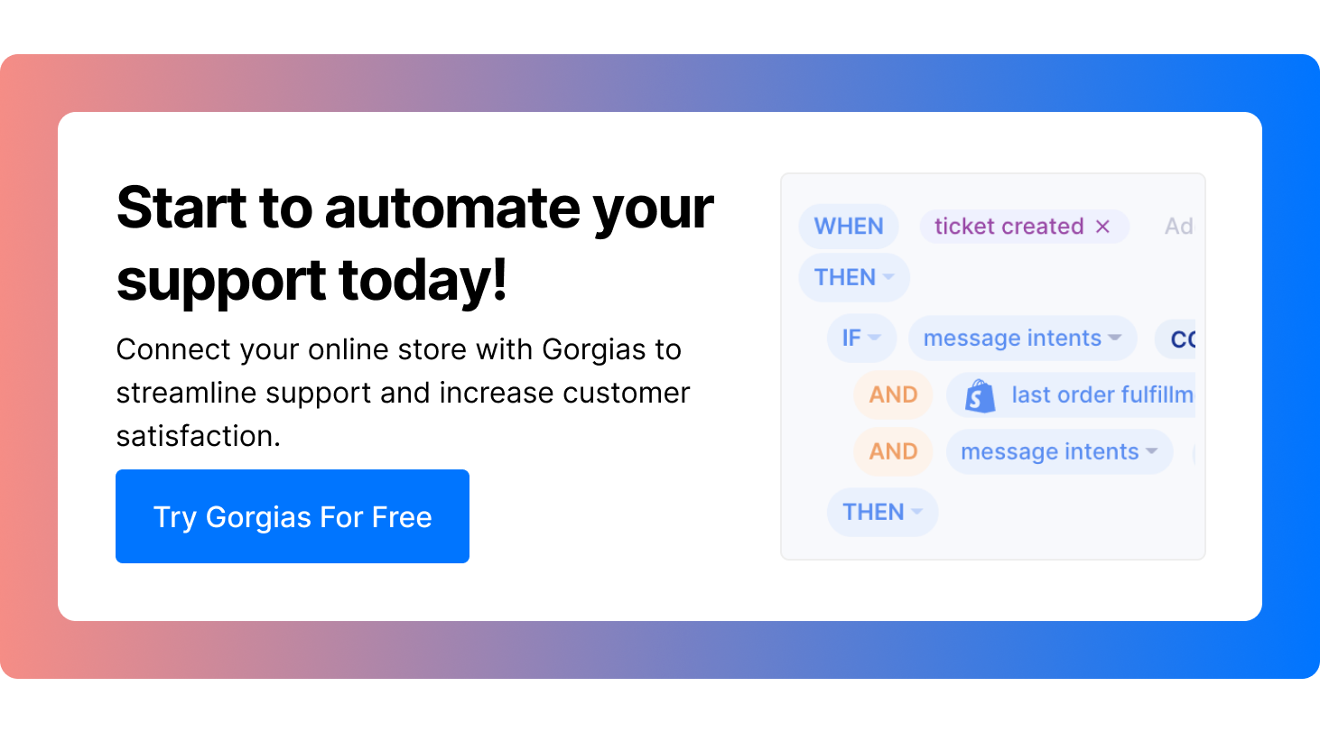 Automate your support with Gorgias