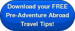 Download your FREE Pre-Adventure Abroad  Travel Tips!