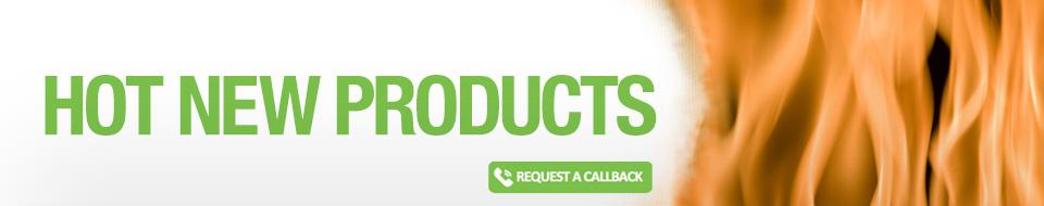 Request a Callback - Hot New Products