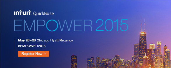 EMPOWER2015 - Intuit QuickBase User Conference Chicago 2015