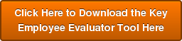 Click Here to Download the Key EmployeeEvaluator Tool Here