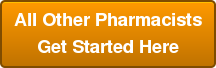 All Other Pharmacists Get Started Here