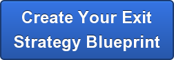 Create Your Exit Strategy Blueprint