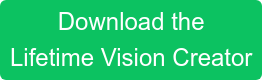 Download the Lifetime Vision Creator