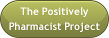 The Positively Pharmacist Project