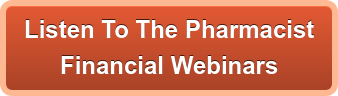 Listen To The Pharmacist Financial Webinars