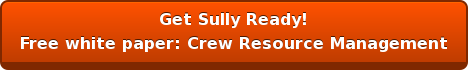 Get Sully Ready! Free white paper: Crew Resource Management