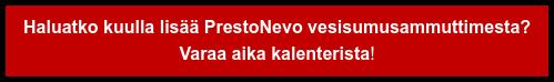 Haluatko kuulla lisää PrestoNevo vesisumusammuttimesta?  Varaa aika kalenterista!