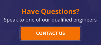 HAVE QUESTIONS? Speak to one of our  qualified engineers