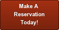 Make A  Reservation Today!