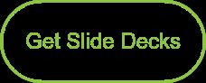 Get Slide Decks