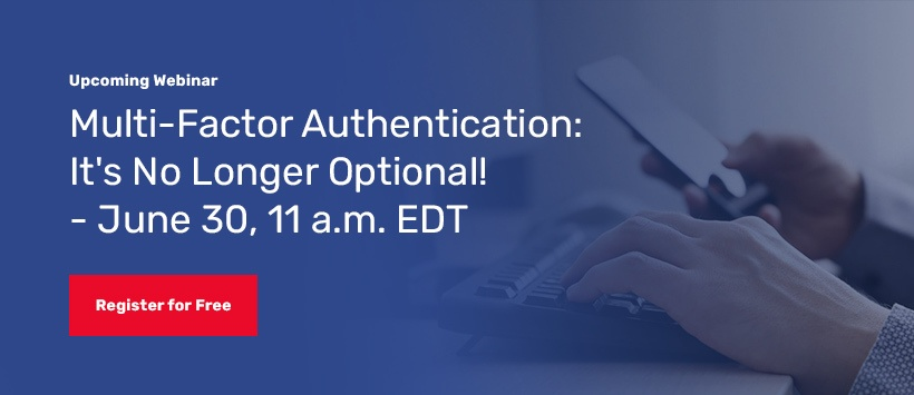 Register for the upcoming webinar on multi-factor authentication.