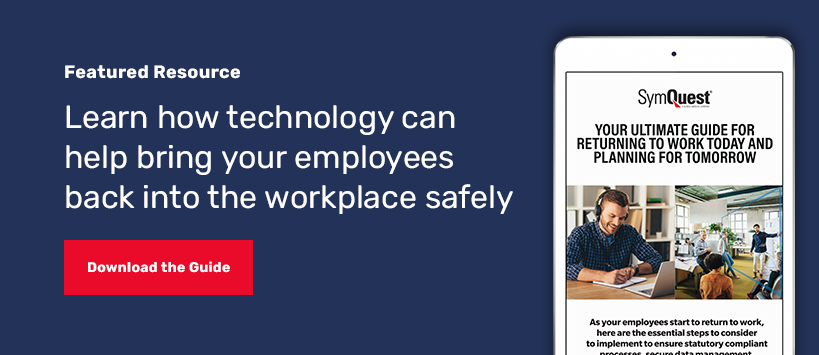 Learn how technology can help bring employees back into the workplace safely.