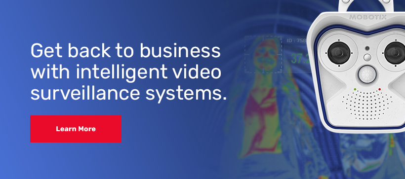 Get back to business with intelligent video surveillance systems.