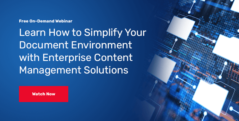Watch the free on-demand webinar to learn how to simplify your document environment with ECM.