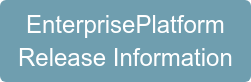 EnterprisePlatform Release Information