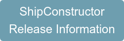 ShipConstructor  Release Information